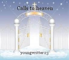 Calls to heaven