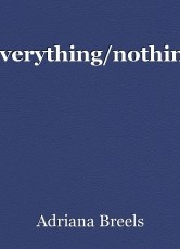 Everything/nothing