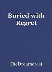 Buried with Regret