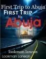 First Trip to Abuja