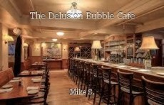 The Delusion Bubble Cafe