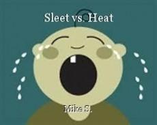 Sleet vs. Heat