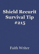Shield Recurit Survival Tip #215