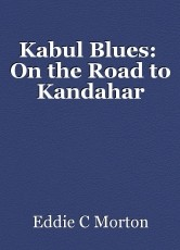Kabul Blues:  On the Road to Kandahar