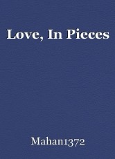 Love, In Pieces