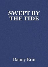 SWEPT BY THE TIDE