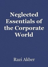 Neglected Essentials of the Corporate World