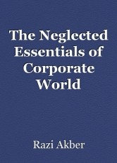 The Neglected Essentials of Corporate World