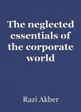The neglected essentials of the corporate world