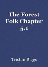 The Forest Folk Chapter 5.1