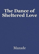 The Dance of Sheltered Love