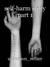 self-harm story part 1