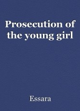 Prosecution of the young girl