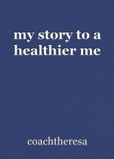 my story to a healthier me