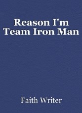 Reason I'm Team Iron Man