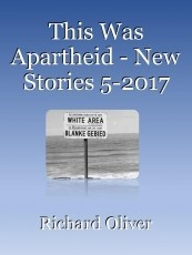 This Was Apartheid - New Stories 5-2017