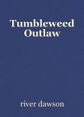 Tumbleweed Outlaw