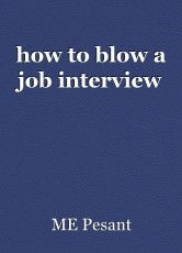 how to blow a job interview