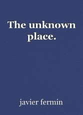 The unknown place.