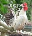 That Foul Fowl