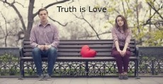Truth is Love