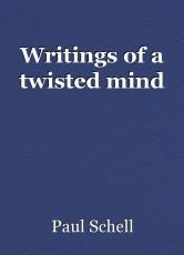 Writings of a twisted mind
