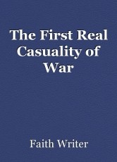 The First Real Casuality of War