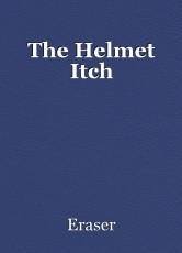 The Helmet Itch