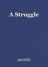 A Struggle
