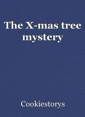 The X-mas tree mystery