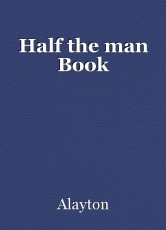 Half the man Book