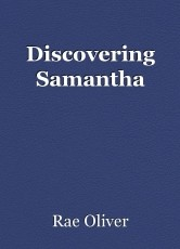 Discovering Samantha