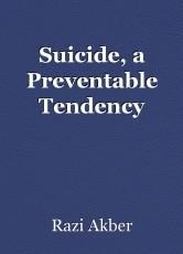 Suicide, a Preventable Tendency