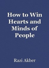 How to Win Hearts and Minds of People