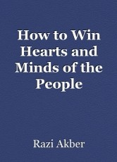 How to Win Hearts and Minds of the People