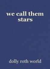 we call them stars