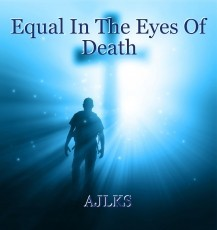 Equal In The Eyes Of Death
