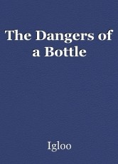 The Dangers of a Bottle
