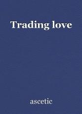 Trading love