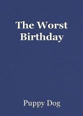 The Worst Birthday