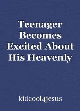 Teenager Becomes Excited About His Heavenly Mansion
