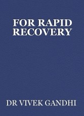 FOR RAPID RECOVERY