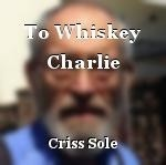 To Whiskey Charlie