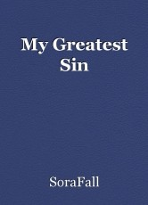 My Greatest Sin
