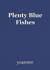 Plenty Blue Fishes