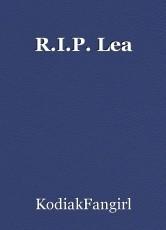 R.I.P. Lea