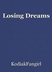 Losing Dreams