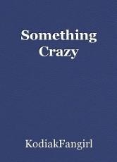Something Crazy