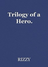Trilogy of a Hero.