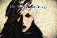 The Gillie Shoes Trilogy